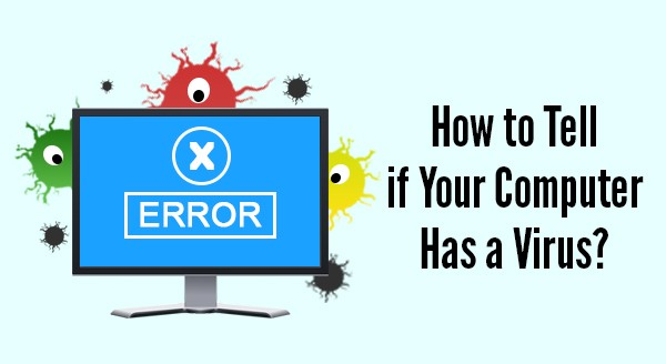 Is Your Computer Infected By A Virus